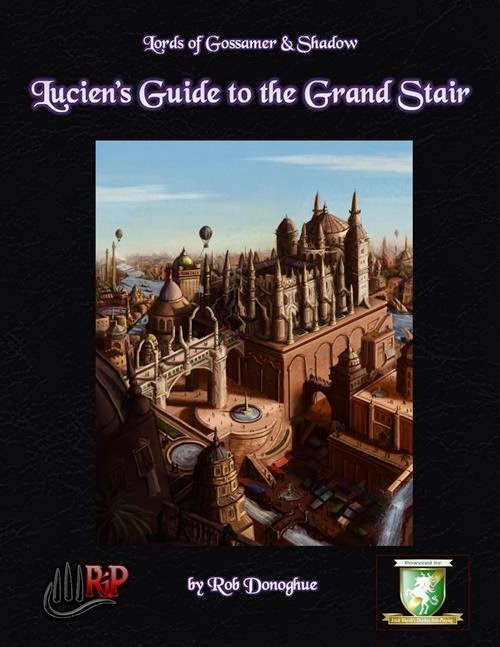 Lords of Gossamer and Shadow: Lucien's Guide to the Grand Stair by Rob Donoghue